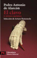el clavo y otros cuentos (seleccion de arturo ramoneda)-pedro antonio de alarcon-9788420669106