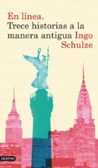 El libro de En linea: trece historias a la manera antigua autor INGO SCHULZE DOC!