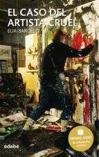 el caso del artista cruel elia barcelo 9788423676606