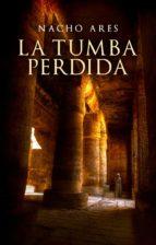 la tumba perdida-nacho ares-9788425347306