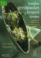 semillas germinadas y brotes tiernos: germinar las semillas en ca sa. 70 recetas creativas-valerie cupillard-9788425520006