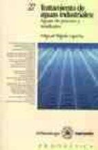 tratamiento de aguas industriales:aguas de proceso y residuales miguel rigola lapeña 9788426707406