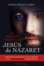 el retrato secreto de jesus de nazaret-pedro miguel lamet-9788427142206