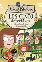 los cinco detectives 2: misterio del gato desaparecido enid blyton 9788427207806