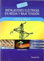 instalaciones electricas en media y baja tension-jose garcia trasancos-9788428331906