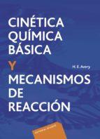 cinetica quimica basica y mecanismos de reaccion-h. e. avery-9788429170306