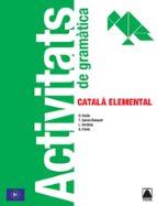 activitats de gramatica. catala elemental 9788430734306