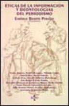eticas de la informacion y deontologias del periodismo enrique bonete perales 9788430926206