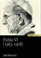 pablo vi (1963   1978) jose morales 9788431330606