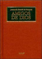 amigos de dios-jose maria escriva de balaguer-9788432135606