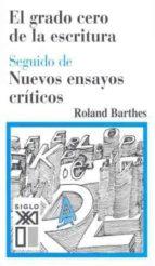 el grado cero de la escritura; seguido de: nuevos ensayos critico s-roland barthes-9788432312106