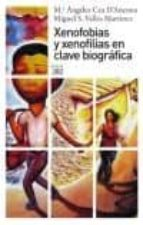 xenofobias y xenofilias en clave biografica: relatos entrelazados de autoctonos y foraneos miguel s. valles martinez 9788432314506