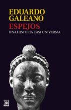 espejos (ebook) eduardo galeano 9788432315206