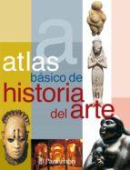 atlas basico de historia del arte 9788434226906