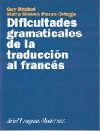 dificultades gramaticales de la traduccion al frances guy rochel maria nieves ortega pozas 9788434481206