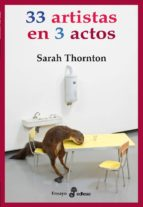 33 artistas en 3 actos-sarah thornton-9788435025706