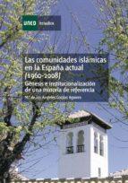 las comunidades islámicas en la españa actual (1960-2008). génesis e institucionalización de una minoría de referencia (ebook)-mª angeles corpas aguirre-9788436260106