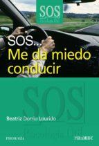 sos me da miedo conducir-beatriz dorrio lourido-9788436823806