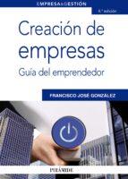 creacion de empresas: guia del emprendedor-francisco jose gonzalez dominguez-9788436826906