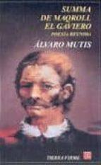 summa de maqroll el gaviero: poesia reunida alvaro mutis 9788437505206