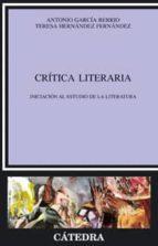 critica literaria: iniciacion al estudio de la literatura antonio garcia berrio teresa hernandez fernandez 9788437621906