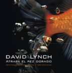 atrapa el pez dorado-david lynch-9788439721406