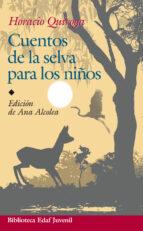 cuentos de la selva para niños-horacio quiroga-9788441420106