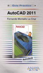 autocad 2011 (guia practica)-fernando montaño la cruz-9788441527706