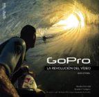 gopro: la revolución del vídeo-bradford schmidt-brandon thompson-9788441536906