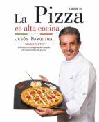 la pizza es alta cocina jesus marquina cepeda 9788441538306