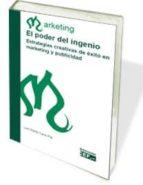 poder del ingenio.estrategias creativas de exito en marketing y publicidad.-luis maria cano pla-9788445413906