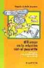 el humor en la relacion con el paciente: una guia para profesiona les de la salud-begoña carbelo baquero-9788445814406