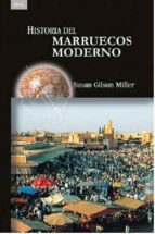 historia del marruecos moderno susan gilson miller 9788446041306