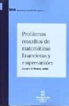 problemas resueltos de matematicas financieras y empresariales 9788447029006
