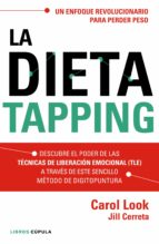 la dieta tapping: un enfoque revolucionario para perder peso facilmente con resultados duraderos carol look jill cerreta 9788448022006