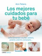 los mejores cuidados para tu bebe ann peters 9788448069506