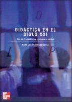 didactica en el siglo xxi: ejes en el aprendizaje y enseñanza de calidad maria luisa sevillano garcia 9788448198206