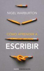 como aprender a escribir nigel warburton 9788449326806