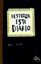 destroza este diario-keri smith-9788449327506