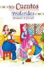 mis cuentos preferidos: andersen y grimm-9788466217606