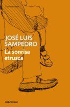 la sonrisa etrusca (ebook)-jose luis sampedro-9788466336406