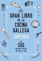 el gran libro de la cocina gallega: las 500 mejores recetas de toda la vida-9788467048506