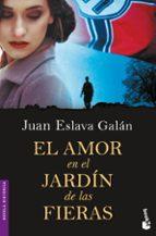 el amor en el jardin de las fieras-juan eslava galan-9788467050806