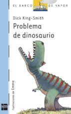 problema de dinosaurio-dick king-smith-9788467520606