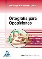 ortografia para oposiciones. manual practico de ortografia 9788467675306