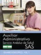 AUXILIAR ADMINISTRATIVO. SERVICIO ANDALUZ DE SALUD (SAS). TEMARIO ESPECÍFICO. VOL. I