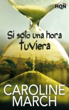 si solo una hora tuviera (ebook)-caroline march-9788468761206
