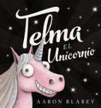 telma, el unicornio aaron blabey 9788469835906