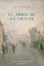 el arbol de la ciencia (edicion del centenario) pio baroja 9788470351006
