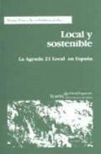 local y sostenible: la agenda 21 local en españa 9788474264906